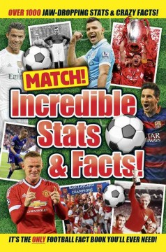 Match! incredible stats & facts! /  compiled by James Bandy. - compiled by James Bandy.
