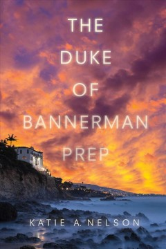 The Duke of Bannerman Prep /  Katie A. Nelson. - Katie A. Nelson.