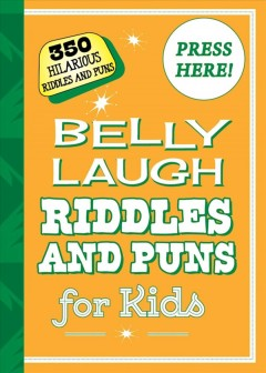 Belly laugh riddles and puns for kids /  [illustrated by Bethany Straker].