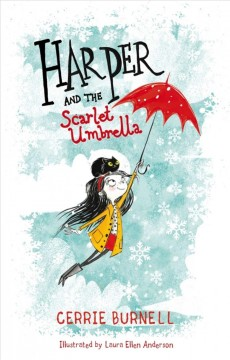 Harper and the scarlet umbrella /  Cerrie Burnell ; illustrated by Laura Ellen Anderson. - Cerrie Burnell ; illustrated by Laura Ellen Anderson.