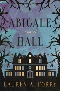 Abigale Hall : a novel / Lauren A. Forry. - Lauren A. Forry.