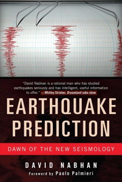 Earthquake prediction : dawn of the new seismology / by David Nabhan. - by David Nabhan.