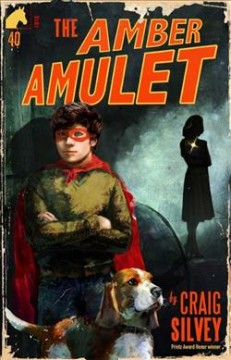The amber amulet /  by Craig Silvey ; jacket and interior illustration by Sonia Martinez. - by Craig Silvey ; jacket and interior illustration by Sonia Martinez.