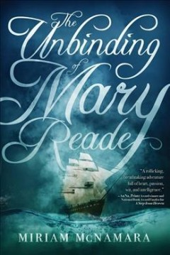 The unbinding of Mary Reade /  Miriam McNamara. - Miriam McNamara.