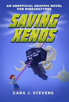 Saving Xenos /  Cara J. Stevens ; art by Walker Melby.