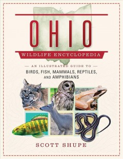 The Ohio Wildlife Encyclopedia : An Illustrated Guide to Birds, Fish, Mammals, Reptiles, and Amphibians.