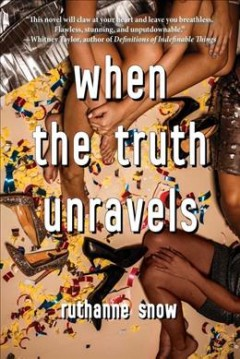 When the truth unravels /  RuthAnne Snow. - RuthAnne Snow.
