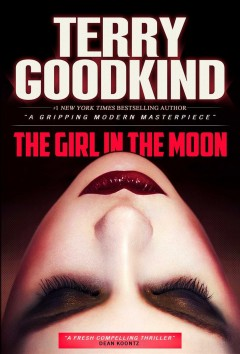 The girl in the moon /  Terry Goodkind. - Terry Goodkind.