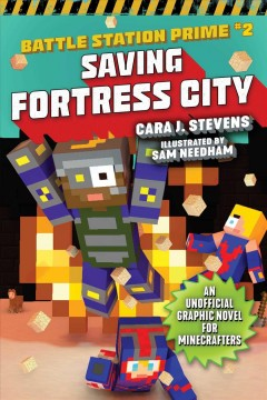 Battle station prime Volume 2, Saving fortress city /  Cara J. Stevens ; illustrated by Sam Needham. - Cara J. Stevens ; illustrated by Sam Needham.