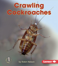 Crawling cockroaches /  by Robin Nelson.