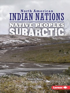 Native peoples of the Subarctic /  Stuart Kallen. - Stuart Kallen.