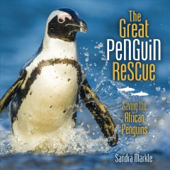 The great penguin rescue : saving the African penguins / by Sandra Markle. - by Sandra Markle.
