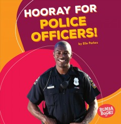 Hooray for police officers! /  by Elle Parkes. - by Elle Parkes.