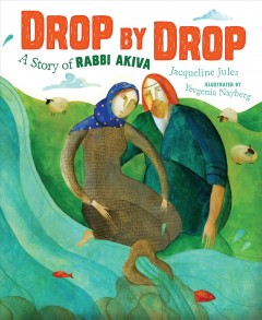 Drop by drop : a story of Rabbi Akiva / Jacqueline Jules ; illustrated by Yevgenia Nayberg. - Jacqueline Jules ; illustrated by Yevgenia Nayberg.
