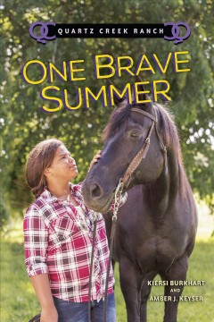 One brave summer /  Kiersi Burkhart and Amber J. Keyser. - Kiersi Burkhart and Amber J. Keyser.