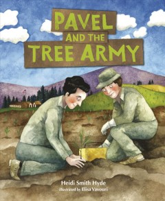 Pavel and the tree army /  by Heidi Smith Hyde ; illustrated by Elisa Vavouri. - by Heidi Smith Hyde ; illustrated by Elisa Vavouri.