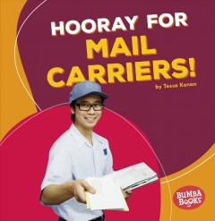 Hooray for mail carriers! /  by Tessa Kenan. - by Tessa Kenan.