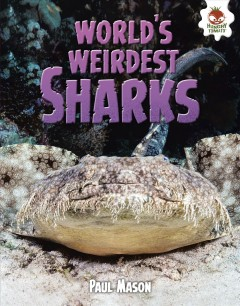 World's weirdest sharks /  Paul Mason. - Paul Mason.
