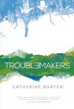Troublemakers /  Catherine Barter.