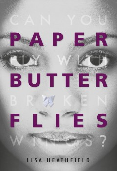 Paper butterflies /  Lisa Heathfield.