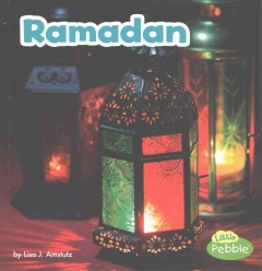 Ramadan /  by Lisa J. Amstutz. - by Lisa J. Amstutz.