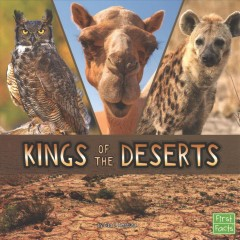 Kings of the deserts /  by Lisa J. Amstutz. - by Lisa J. Amstutz.