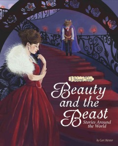 Beauty and the beast stories around the world : 3 beloved tales / by Cari Meister.