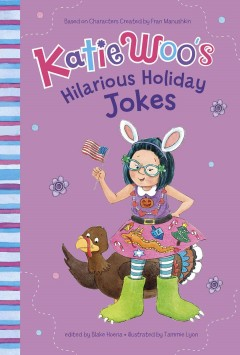 Katie Woo's Hilarious Holiday Jokes