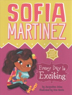 Every day is exciting /  by Jacqueline Jules ; illustrated by Kim Smith.