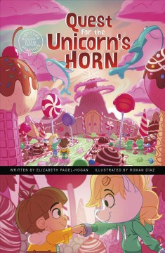 Quest for the unicorn's horn /  by Elizabeth Pagel-Hogan ; illustrated by Roman Diaz.