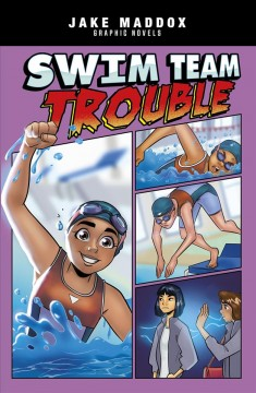 Swim team trouble /  text by Katie Schenkel ; art by Lelo Alves ; lettering by Jaymes Reed ; cover art by Berenice Muñiz. - text by Katie Schenkel ; art by Lelo Alves ; lettering by Jaymes Reed ; cover art by Berenice Muñiz.