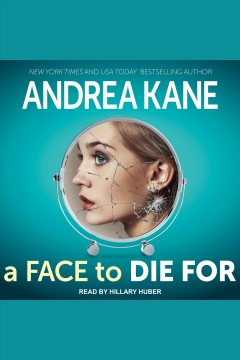A face to die for /  Andrea Kane. - Andrea Kane.