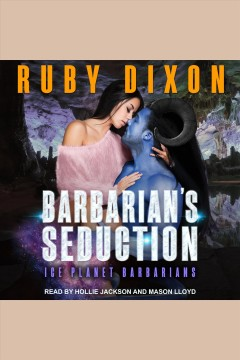 Barbarian's seduction.