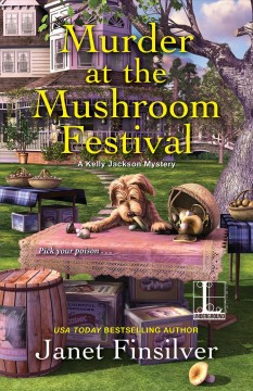 Murder at the Mushroom Festival /  Janet Finsilver.