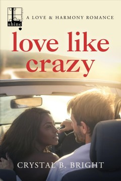 Love like crazy /  Crystal B. Bright.