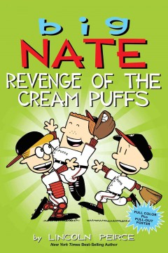 Big Nate : revenge of the cream puffs / by Lincoln Peirce. - by Lincoln Peirce.