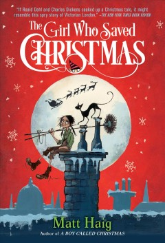 The girl who saved Christmas /  Matt Haig ; with illustrations by Chris Mould.