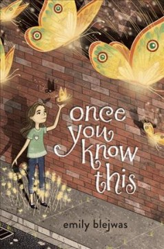 Once you know this /  Emily Blejwas. - Emily Blejwas.