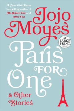 Paris for one : and other stories / Jojo Moyes. - Jojo Moyes.