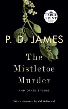 The mistletoe murder : and other stories / P.D. James. - P.D. James.