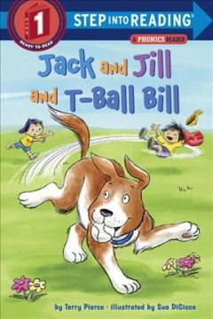 Jack and Jill and T-Ball Bill /  Terry Pierce ; illustrations, Sue DiCicco.