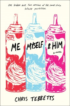 Me, myself, and him /  Chris Tebbetts. - Chris Tebbetts.