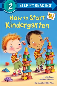 How to start kindergarten /  by Cathy Hapka and Ellen Titlebaum ; illustrated by Debbie Palen. - by Cathy Hapka and Ellen Titlebaum ; illustrated by Debbie Palen.