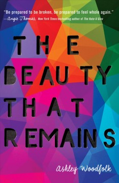The beauty that remains /  Ashley Woodfolk.