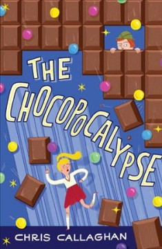 The chocopocalypse /  Chris Callaghan ; illustrated by Lalalimola.
