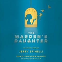 The warden's daughter /  Jerry Spinelli. - Jerry Spinelli.