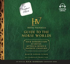 For Magnus Chase: Hotel Valhalla guide to the Norse worlds : your introduction to deities, mythical beings & fantastic creatures / Rick Riordan. - Rick Riordan.