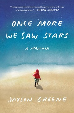 Once more we saw stars /  Jayson Greene.