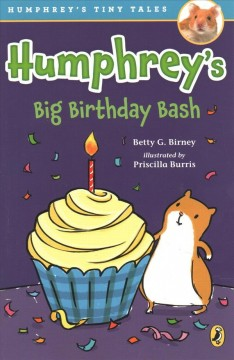 Humphrey's big birthday bash /  Betty G. Birney ; illustrated by Priscilla Burris. - Betty G. Birney ; illustrated by Priscilla Burris.