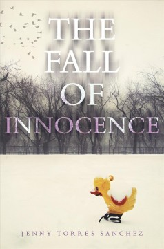 The fall of innocence /  Jenny Torres Sanchez. - Jenny Torres Sanchez.